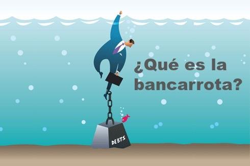 Qué es una Bancarrota?