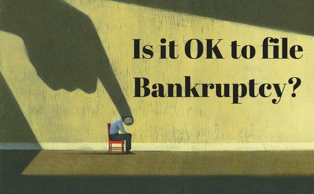 Is it okay to file Bankruptcy?