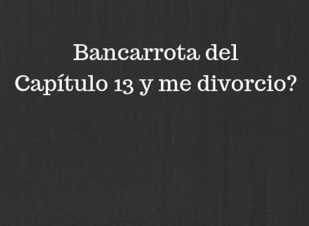 bancarrota del Capítulo 13 y me divorcio