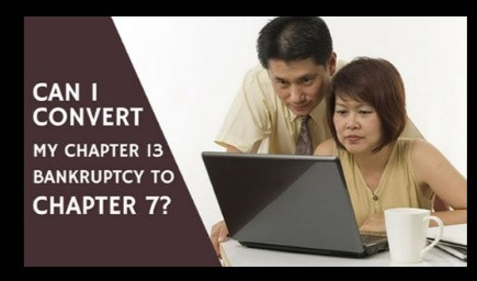 Can I Convert My Chapter 13 to Chapter 7?