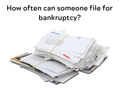 How often can someone file for bankruptcy?