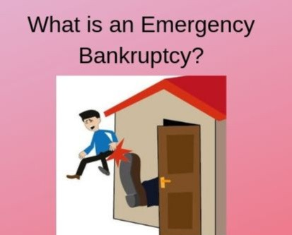 What is an Emergency Bankruptcy?