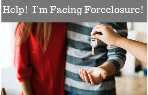 Help!  I'm Facing Foreclosure!