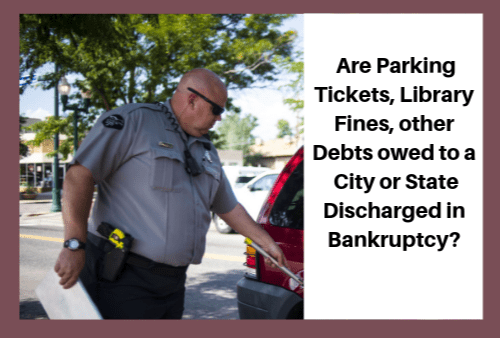 Will That Debt Go Away? Parking Tickets, Library Fines, and other Debts owed to a City or State