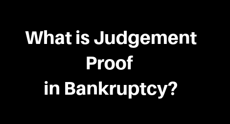 What is Judgment Proof in Bankruptcy?
