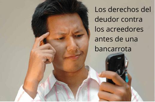 Los derechos del deudor contra los acreedores antes de una bancarrota