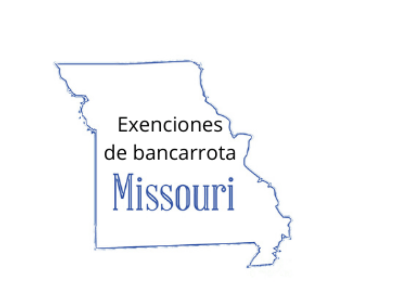 Exenciones de bancarrota en Missouri