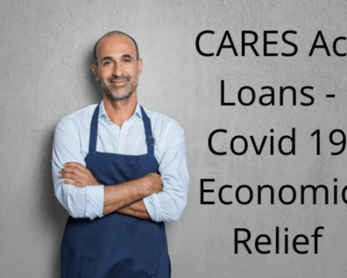 CARES Act Loans – Covid 19 Economic Relief