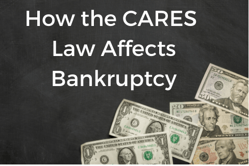 How the CARES Act Affects Bankruptcy