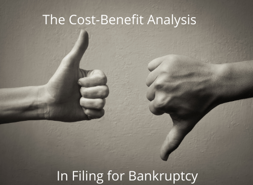 The Cost-Benefit Analysis in Filing for Bankruptcy