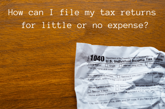 How can I file my tax returns for little or no expense?