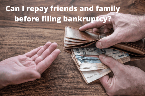 Don't Repay Friends and Family Before Filing a Bankruptcy!
