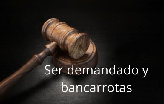 Ser demandado y bancarrotas